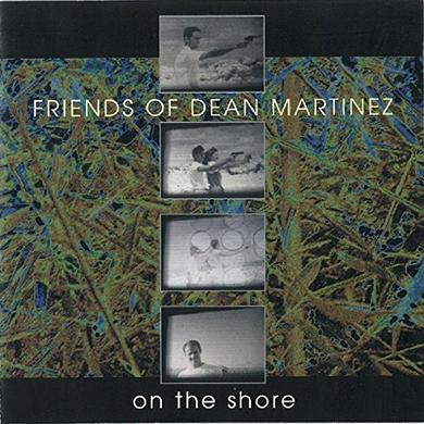 FRIENDS DEAN MARTINEZ ON THE SHORE Vinyl Record