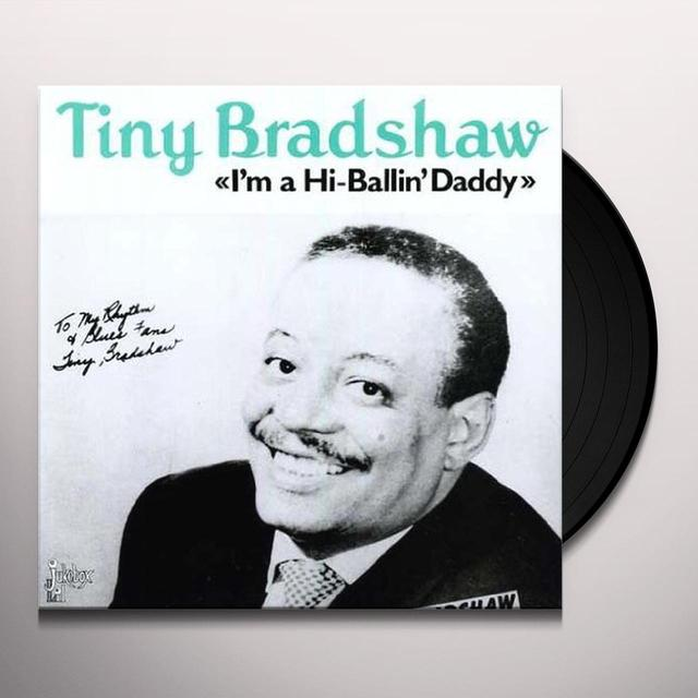 Tiny Bradshaw I'M A HIGH BALLIN DADDY Vinyl Record