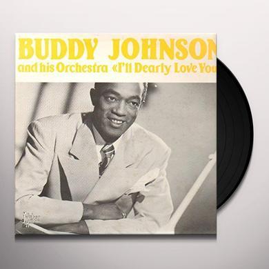 Buddy Johnson I'LL DEARLY LOVE YOU Vinyl Record