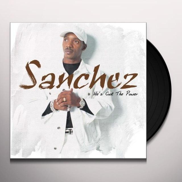 Sanchez HE'S GOT THE POWER Vinyl Record