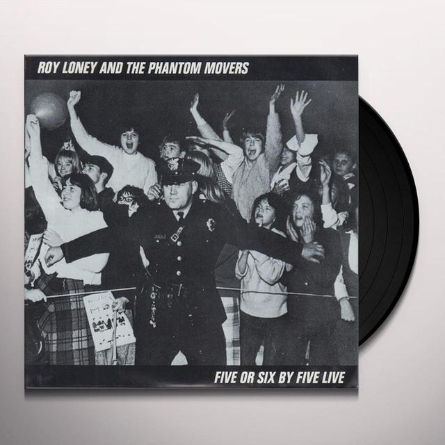 Roy Loney & The Phantom Movers FIVE OR SIX BY FIVE LIVE Vinyl Record