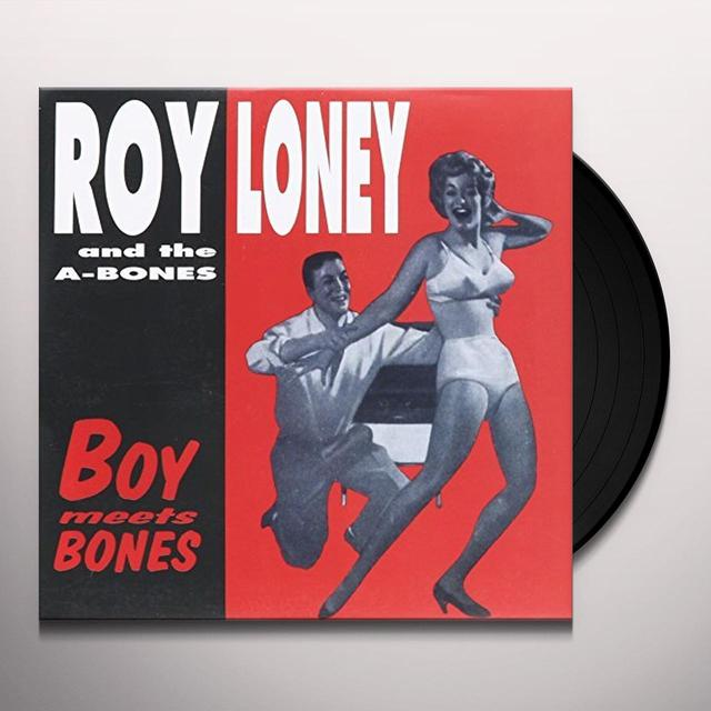 Roy Loney & The A-Bones BOY MEETS BONES Vinyl Record