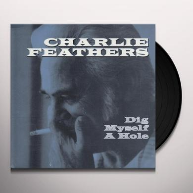 Charlie Feathers DIG MYSELF A HOLE / LET'S LIVE A LITTLE Vinyl Record