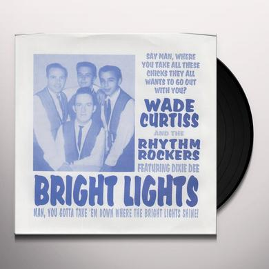 Wade Curtiss & The Rhythm Rockers BRIGHT LIGHTS / HURRICANE Vinyl Record