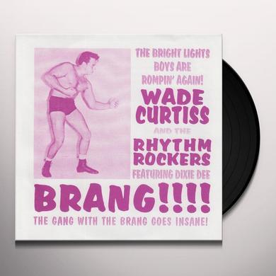 Wade Curtiss & The Rhythm Rockers BRANG / MAXINE Vinyl Record