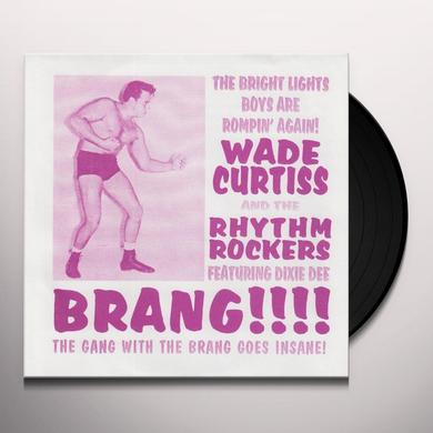 Wade Curtiss & The Rhythm Rockers BRANG / MAXINE Vinyl Record