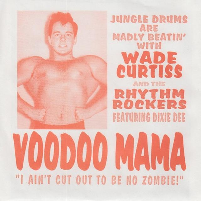 Wade Curtiss & The Rhythm Rockers VOODOO MAMA / ROMPIN Vinyl Record