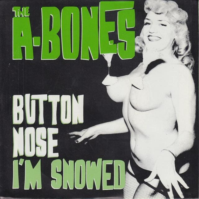 A-Bones BUTTON NOSE / I'M SNOWED Vinyl Record