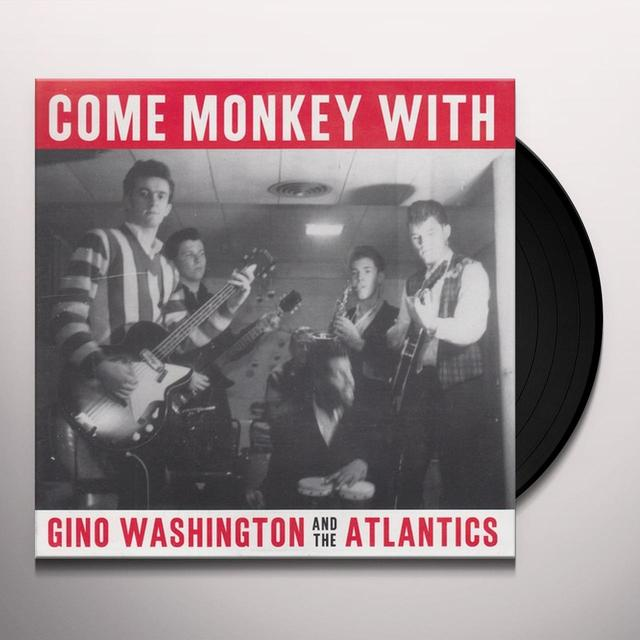 Gino Washington & The Atlantics COME MONKEY WITH Vinyl Record