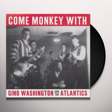 Gino Washington & The Atlantics COME MONKEY WITH Vinyl Record