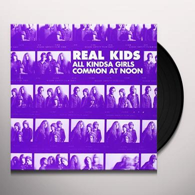 The Real Kids ALL KINDSA GIRLS / COMMON AT NOON Vinyl Record