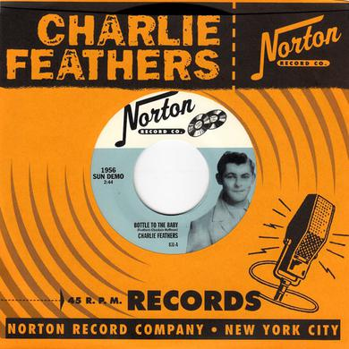 Charlie Feathers BOTTLE TO THE BABY / SO ASHAMED Vinyl Record