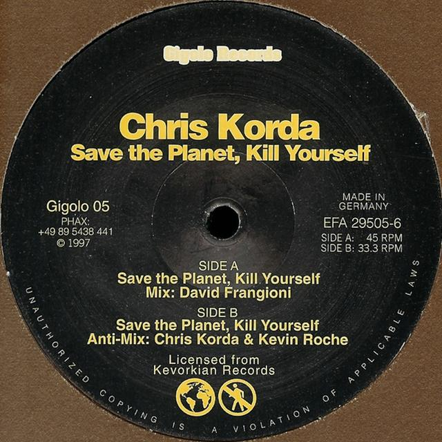 Chris Korda SAVE THE PLANET KILL YOURSELF Vinyl Record