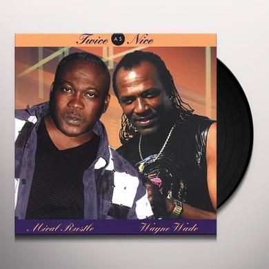 Wayne Wade & Mical Rustle TWICE AS NICE Vinyl Record