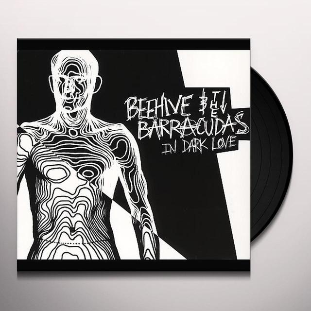Beehive & Barracudas IN DARK LOVE Vinyl Record