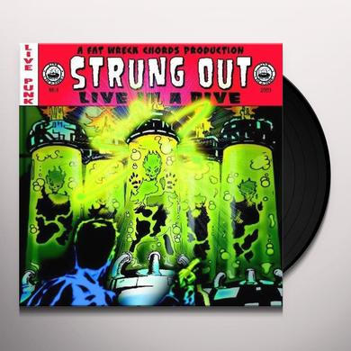 Strung Out LIVE IN A DIVE Vinyl Record