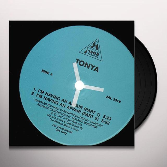 Tonya I'VE BEEN HAVING AN AFFAIR Vinyl Record