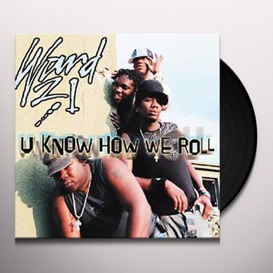 Ward 21 U KNOW HOW WE ROLL Vinyl Record