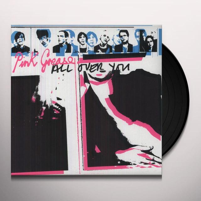 Pink Grease ALL OVER YOU Vinyl Record - Limited Edition