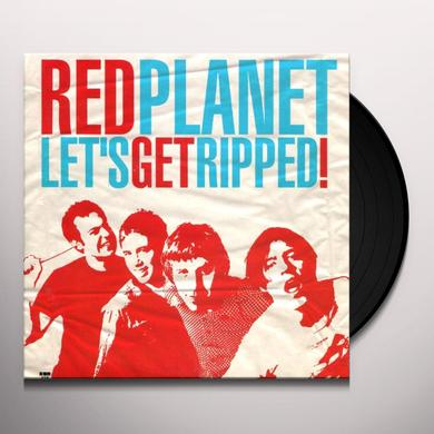 Red Planet LET'S GET RIPPED (EP) Vinyl Record