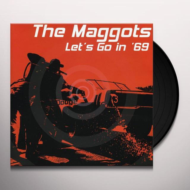 Maggots LET'S GO IN 69 Vinyl Record