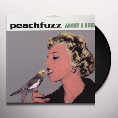 Peachfuzz ABOUT A BIRD Vinyl Record