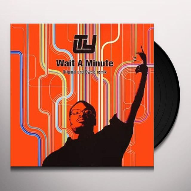 Ty WAIT A MINUTE (REMIX) Vinyl Record