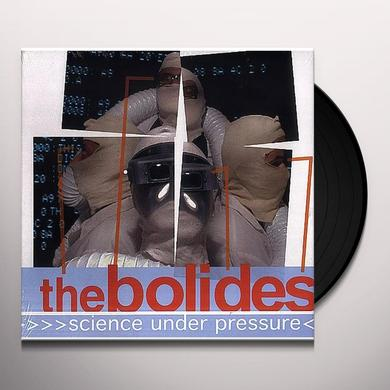 Bolides SCIENCE UNDER PRESSURE Vinyl Record