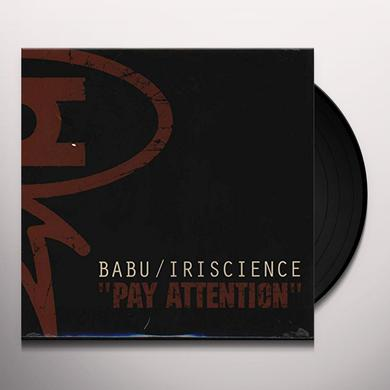 Babu / Iriscience PAY ATTENTION Vinyl Record