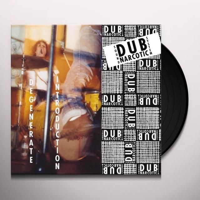 Dub Narcotic Sound System DEGENERATE INTRODUCTION Vinyl Record