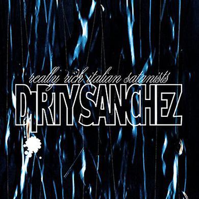 Dirty Sanchez REALLY RICH ITALIAN SATANISTS Vinyl Record