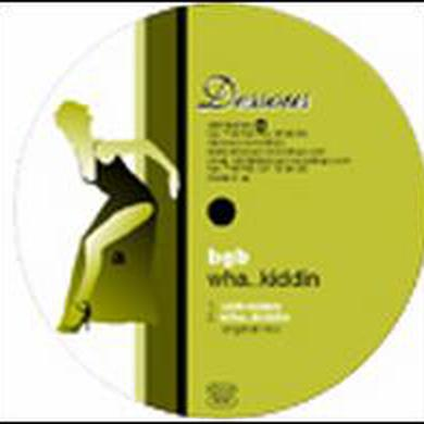 Bgb WHA KIDDIN Vinyl Record