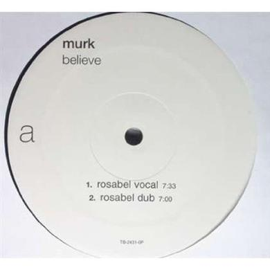 Murk BELIEVE REMIXES Vinyl Record