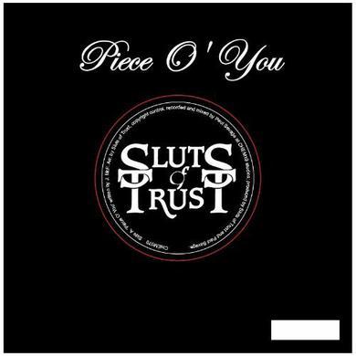 Sluts Of Trust PIECE O YOU Vinyl Record