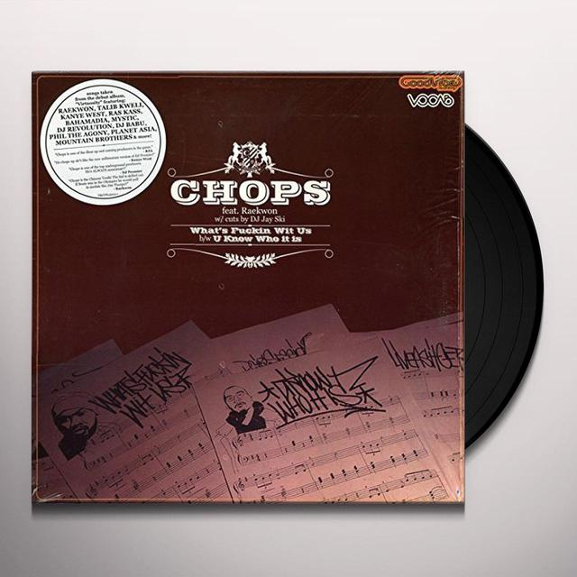 Chops / Raekwon WHAT'S FUCKIN WIT US / U KNOW WHO IT IS Vinyl Record