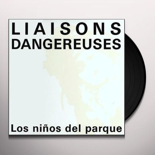 Liaisons Dangereuses LOS NIOS DEL PARQUE Vinyl Record