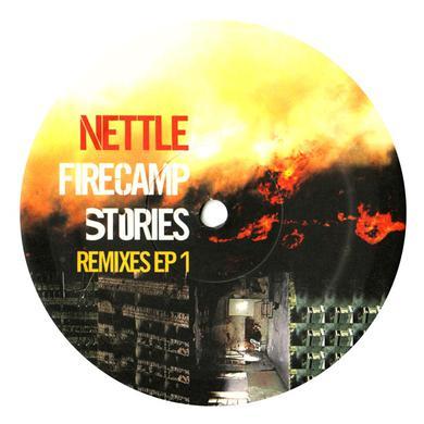 Nettle FIRECAMP STORIES: REMIXES EP 1 Vinyl Record