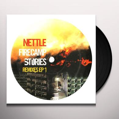 Nettle FIRECAMP STORIES: REMIXES EP 1 Vinyl Record