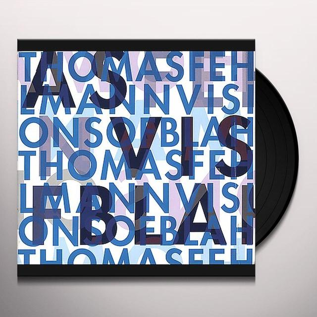 Thomas Fehlmann VISIONS OF BLAH Vinyl Record