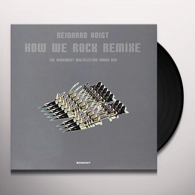 Reinhard Voigt HOW WE ROCK: REMIXE Vinyl Record