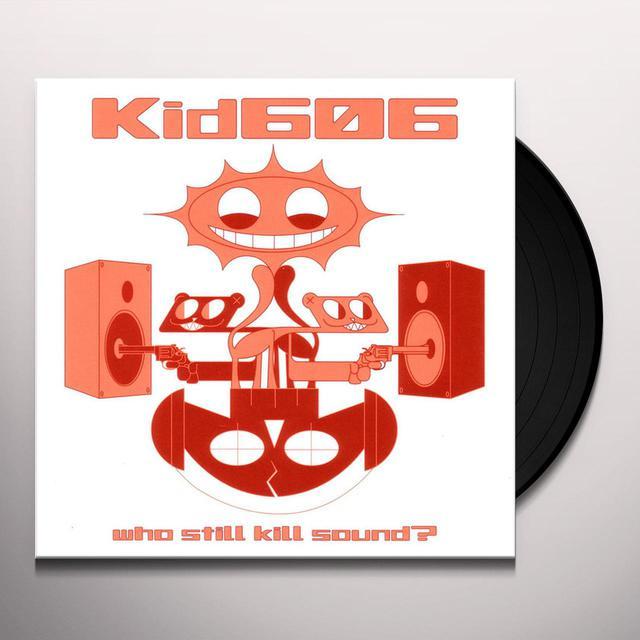 Kid606 WHO STILL KILL SOUND Vinyl Record