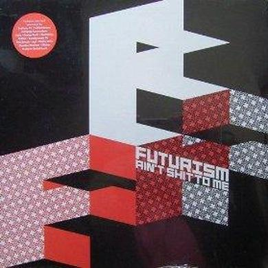 FUTURISME AIN'T SHIT TO ME / VARIOUS ARTISTS Vinyl Record