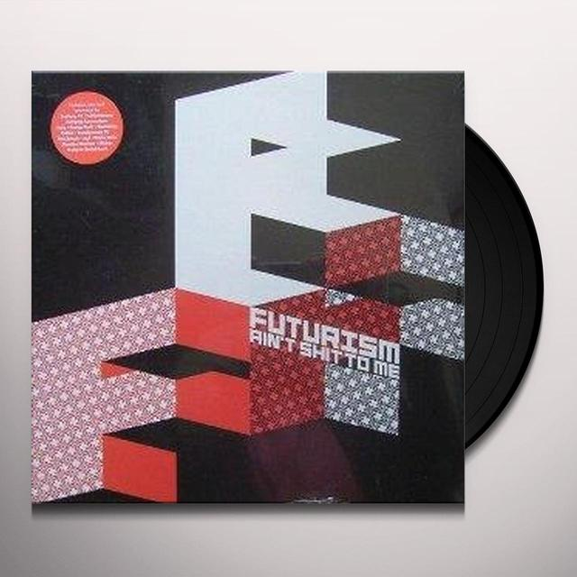 FUTURISME AIN'T SHIT TO ME / VARIOUS ARTISTS Vinyl Record