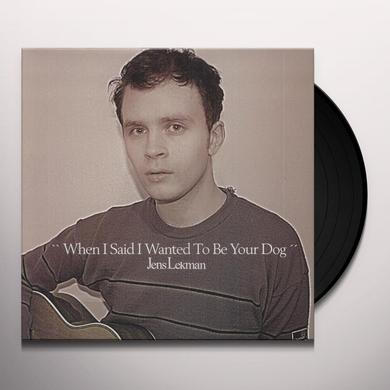 Jens Lekman WHEN I SAID I WANTED TO BE YOUR DOG Vinyl Record