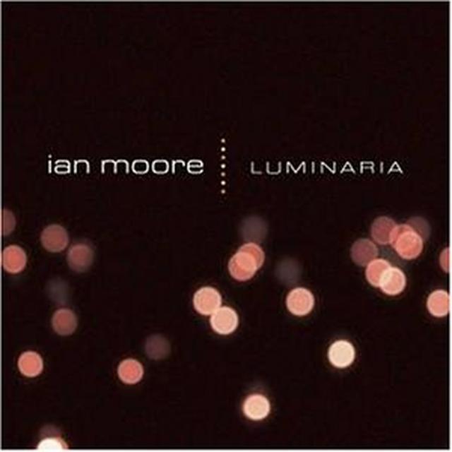 Ian Moore LUMINARIA Vinyl Record