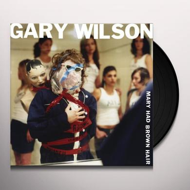 Gary Wilson MARY HAD BROWN HAIR Vinyl Record