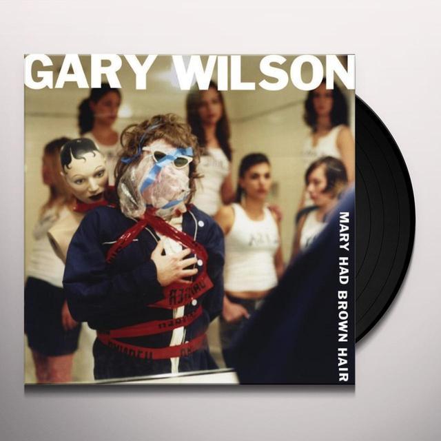 Gary Wilson MARY HAD BROWN HAIR Vinyl Record