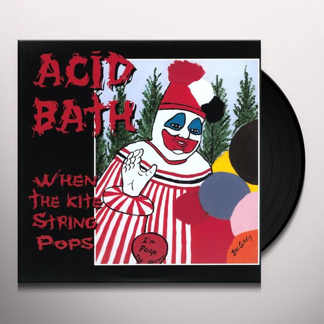 Acid Bath WHEN THE KITE STRING POPS Vinyl Record