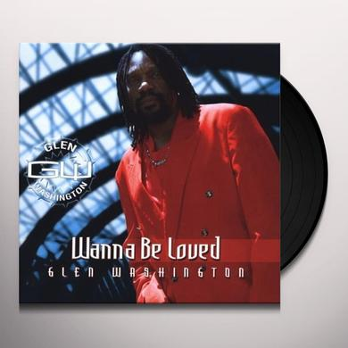 Glen Washington WANNA BE LOVED Vinyl Record