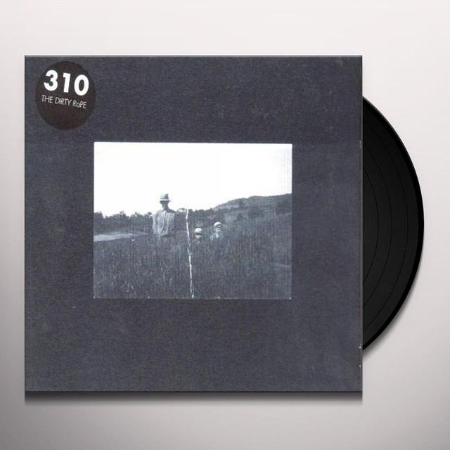 310 DIRTY ROPE Vinyl Record